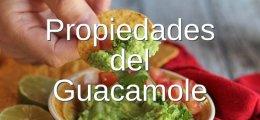 Guacamole, propiedades y beneficios